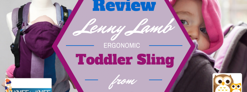 Lenny Lamb Ergonomic Toddler Sling Review